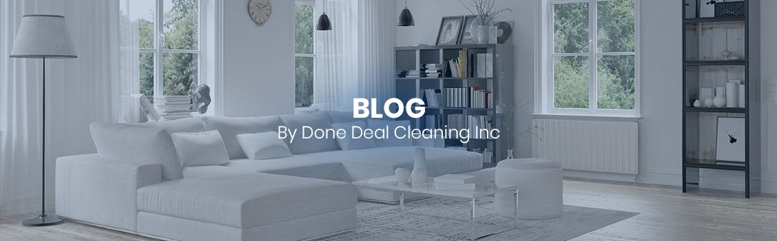 Blog by Done Deal Cleaning Inc